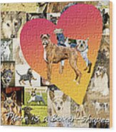 Love Of Boxers Wood Print by Judy Wood
