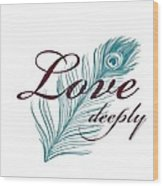 Love Peacock Feather Wood Print