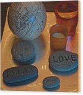 Love Relax Pray Stone Still Life Wood Print