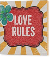 Love Rules Wood Print