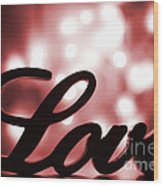 Love Sign With Red Sparkle Wood Print