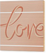 Love Text Lettering In Red Color Wood Print