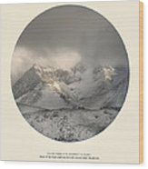 Love The Mountains... Wood Print