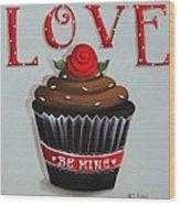Love Valentine Cupcake Wood Print by Catherine Holman