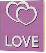 Love Violet Wood Print