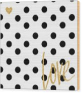 Love With Dots Wood Print