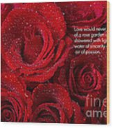 Love Would Never Be A Promise Of A Rose Garden Wood Print