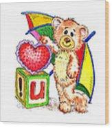 Love You Teddy Bear Wood Print