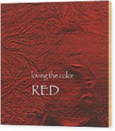 Loving The Color Red Group Avatar Wood Print