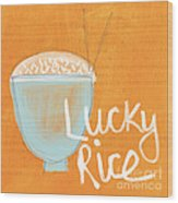 Lucky Rice Wood Print by Linda Woods