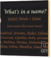 Luna - Moon - What's In A Name Wood Print