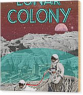Lunar Colony Coming Soon Advertisement Wood Print by