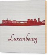 Luxembourg Skyline In Red Wood Print