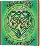 Macateer Soul Of Ireland Wood Print