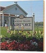 Mackinac Island Airport Wood Print