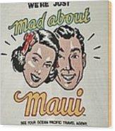 Mad About Maui Wood Print