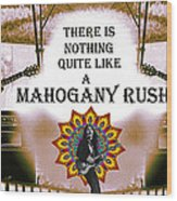 Mahogany Rush Art Wood Print