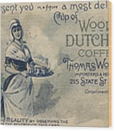 Maid Serving Coffee Advertisement For Woods Duchess Coffee Boston  Wood Print