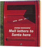 Mail Letters To Santa Here Wood Print