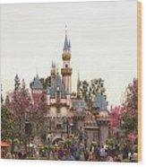 Main Street Sleeping Beauty Castle Disneyland 02 Wood Print