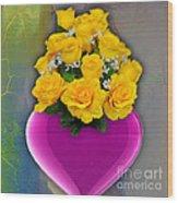 Majenta Heart Vase With Yellow Roses Wood Print