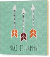 Make It Happen Wood Print by Linda Woods