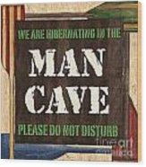 Man Cave Do Not Disturb Wood Print