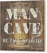 Man Cave My Cave My Rules Wood Print by Debbie DeWitt