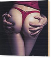 Man Hands On Sexy Woman Buttocks Wood Print