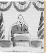 Man Stands Speaking At Podium With A Sign Wood Print