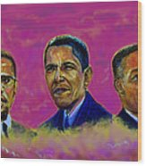 M.a.n...malcolm- Obama- Martin Wood Print