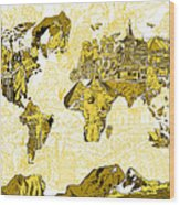 Map Of The World Collage  Wood Print