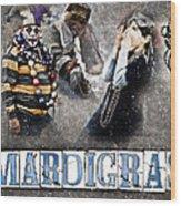 Mardi Gras Artwork Wood Print by Ray Devlin