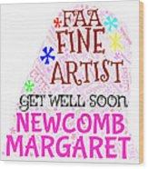 Margaret Get Well Soon Wood Print