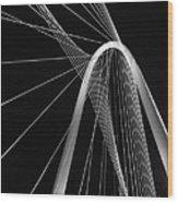 Margaret Hunt Hill Bridge Dallas Texas Wood Print