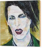 Marilyn Manson Oil Portrait Wood Print