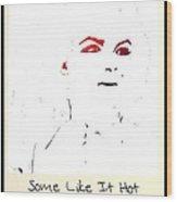 Marilyn Monroe. Some Like It Hot Wood Print