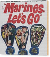 Marines, Lets Go, Us Poster, 1961, Tm & Wood Print