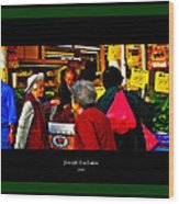 Market Day In Chinatown  Wood Print