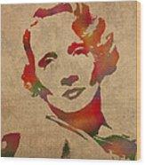 Marlene Dietrich Movie Star Watercolor Painting On Worn Canvas Wood Print
