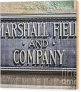 Marshall Field And Company Sign In Chicago Wood Print