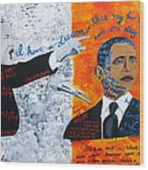 Martin Luther King's Dream Is Coming True Wood Print by Artistic Indian Nurse