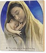 Mary And Baby Jesus Blue With Quote Wood Print by Ray Downing