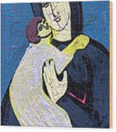Mary And The Baby Jesus Wood Print