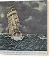 Masefield Sea Fever, 1902 Wood Print