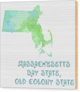 Massachusetts - Bay State - Old Colony State - Map - State Phrase - Geology Wood Print