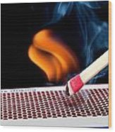 Matchstick On Fire Wood Print