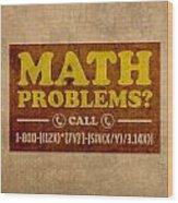 Math Problems Hotline Retro Humor Art Poster Wood Print by Design Turnpike
