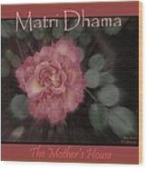 Matri Dhama Rose Design Wood Print