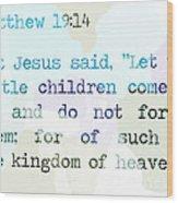 Matthew 19 Wood Print